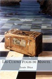 9788467000085: Las Cuatro Fugas de Manuel