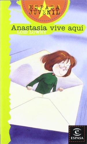 Anastasia vive aqui (Espasa Juvenil): Lois Lowry [Autor]
