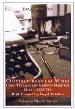 9788467001303: Cuando Ilegan Las Musas: Como Trabajan Los Grandes Maestros De LA Literatura (Spanish Edition)