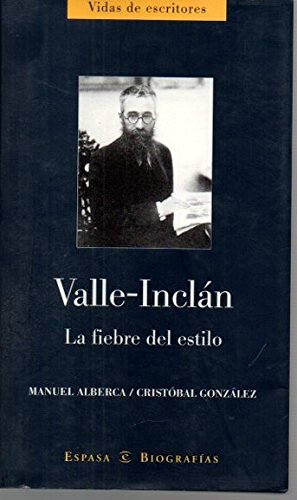 9788467003154: Valle-Inclan. LA Fiebre Del Estilo (Spanish Edition)