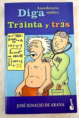 DIGA TREINTA Y TRES. ANECDOTARIO MEDICO: José Ignacio de