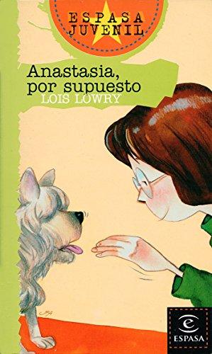 Anastasia, Por Supuesto (Spanish Edition): Lois Lowry, Ana