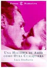 9788467004663: Una Historia De Amor Como Otra Cualquiera / A Love Story Like All the Rest (Spanish Edition)