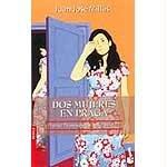 9788467004977: DOS Mujeres En Praga (Spanish Edition)