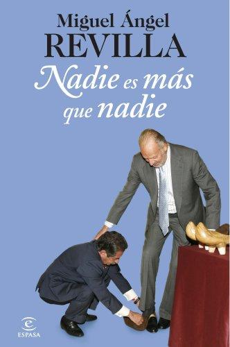 NADIE ES MAS QUE NADIE: MIGUEL ANGEL REVILLA