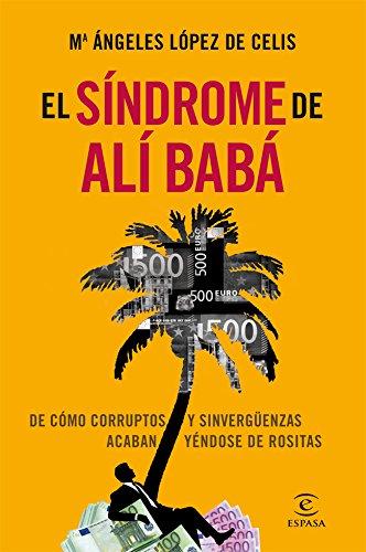 9788467006834: El síndrome de Alí Babá: De cómo corruptos y sinvergüenzas acaban yéndose de rositas (Forum Espasa)