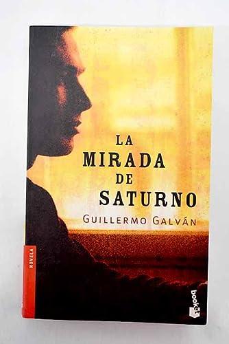9788467010008: La mirada de Saturno (Novela)