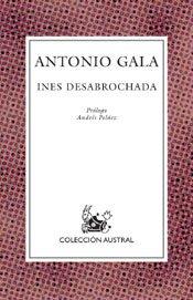 Inés desabrochada: Antonio Gala
