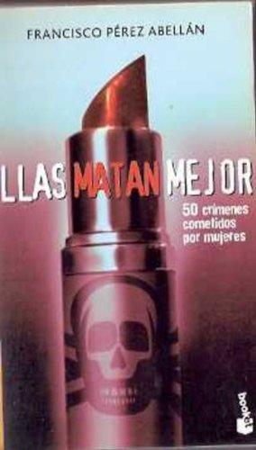"Ellas Matan Mejor ( "" Booket "": Perez Abellan, Francisco"