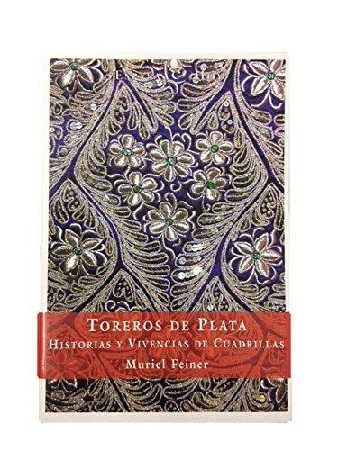 9788467014402: Toreros de Plata: Historias y Vivencias de Cuadrillas (Espasa Hoy) (Spanish Edition)