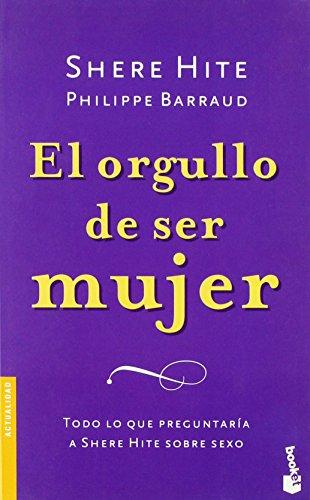 9788467015232: El orgullo de ser mujer: todo lo que preguntaria a Shere Hite sobre sexo / The Pride of Being a Women (Spanish Edition)