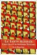 9788467015966: La Santa Alianza: Cinco Anos de Espionaje Vaticano (Spanish Edition)