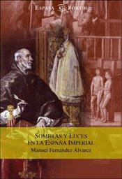 9788467016109: Sombras y luces en la España imperial (ESPASA FORUM)