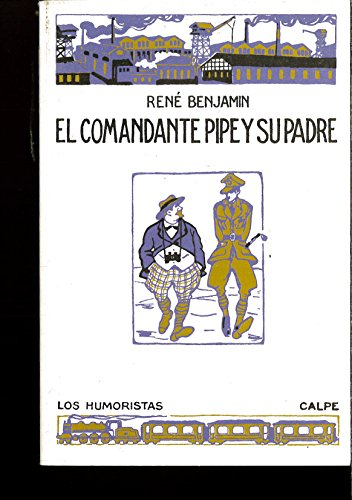 9788467017717: EL COMANDANTE PIPE Y SU PADRE