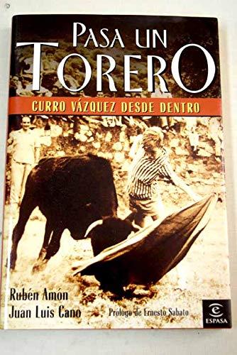 9788467019490: Pasa un torero. Curro Vázquez desde dentro