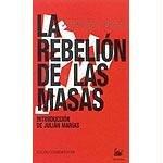 La rebelión de las masas. edición especial: Ortega y Gasset,