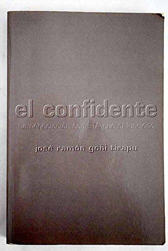 9788467019612: El Confidente: La Negociacion Con Eta Que Si Funciono (Spanish Edition)