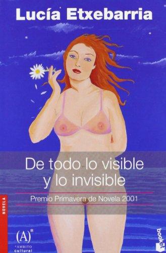 9788467019940: De todo lo visible y lo invisible (Spanish Edition)