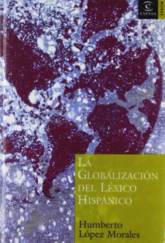 9788467020991: La globalización del léxico hispánico (ESPASA FORUM)