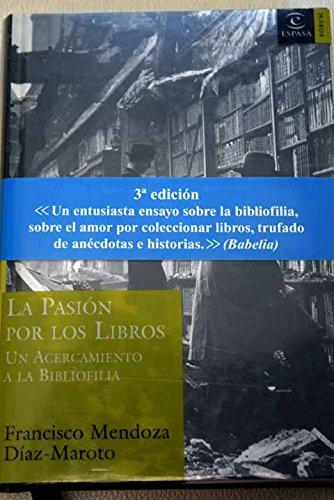 9788467021219: La pasión por los libros. Un acercamiento a la bibliofilia