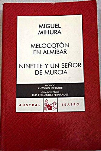 9788467021523: Melocotón en almíbar / Ninette y un señor de Murcia (Teatro)