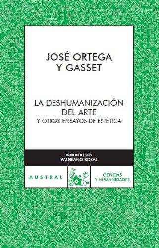 Deshumanizacià n Del Arte: Ortega Y. Gasset,