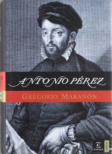 Antonio Perez (Spanish Edition): Gregorio Marañà n