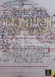 9788467022926: Felipe II y su tiempo (Forum Espasa)