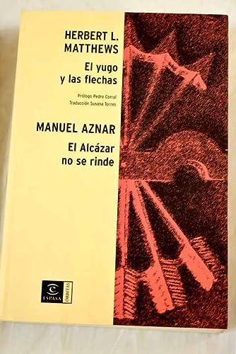 9788467022971: YUGO Y LAS FLECHAS+ALCAZAR NO SE RINDE (ESPASA)