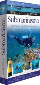 Imagen de archivo de Submarinismo: Equipamiento. Técnicas. Vida marina. Lugares de buceo (Guías Visuales Espasa) a la venta por Libros Angulo