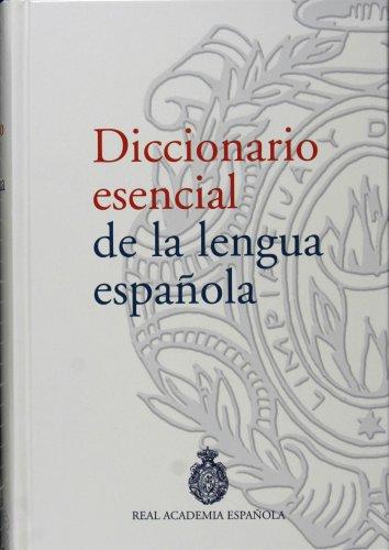 Diccionario Esencial De La Lengua Espanola: REAL ACADEMIA ESPAÑOLA