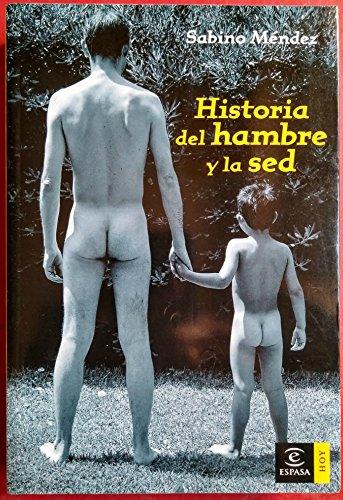 9788467024388: Historia del hambre y la sed (ESPASA HOY)