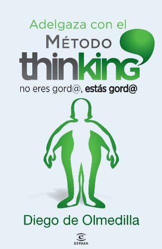 9788467024609: El Método Thinking. No Eres Gord@, Estás Gord@ (No Ficcion (espasa))