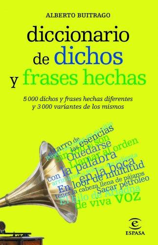 Diccionario de dichos y frases hechas (Lexicos) - Buitrago Jiménez, Alberto