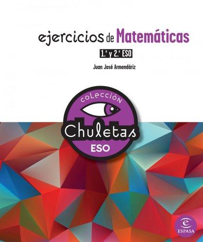 9788467025293: Ejercicios de Matemáticas 1º y 2º ESO (Chuletas)