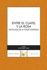 ENTRE EL CLAVEL Y LA ROSA: ANTOLOGÍA DE LA POESIA ESPAÑOLA (Austral Poesia) - Plaza, Jose Maria