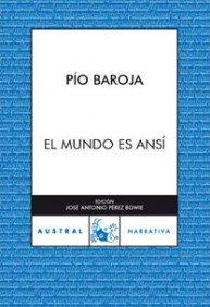 El mundo es ansi (Spanish Edition): Pio Baroja
