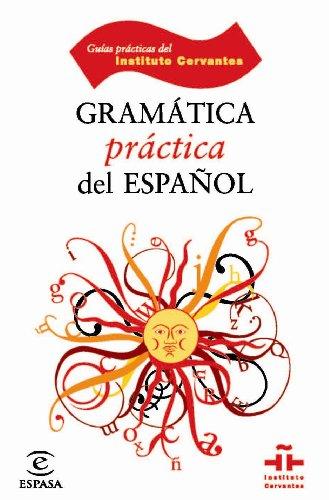 Gramática práctica del Español. Guías prácticas del Instituto Cervantes. - Pavón Lucero, María Victoria