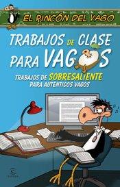 9788467026474: Trabajos de clase para vagos (El Rincon Del Vago)