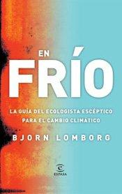 En frío. Guía del ecologista escéptico (8467026952) by Bjørn Lomborg