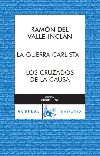 9788467027983: La Guerra Carlista, I: Los Cruzados de la Causa (Narrativa)