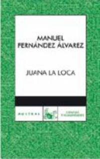 9788467028928: Juana la loca (Austral Ciencias-Humanidade)