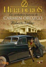 9788467029055: Herederos: La Verdadera Historia de Carmen Orozco (Spanish Edition)