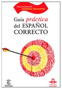 Guía Práctica Del Español Correcto: Paredes Garcia, Florentino