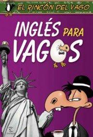 INGLES PARA VAGOS: RINCON DEL VAGO