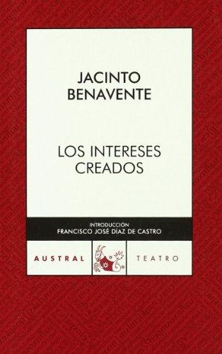 Los intereses creados (Teatro): Jacinto Benavente