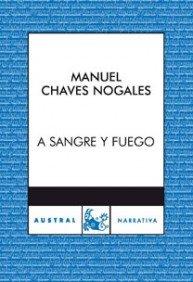 A Sangre y Fuego,Heroes, Bestias y Martires de Espana: Manual Chaves Nogales