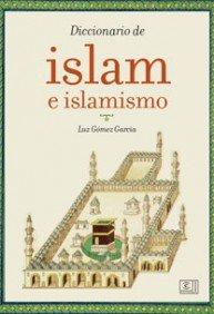 9788467030891: Diccionario del Islam e islamismo (Diccionario Espasa)