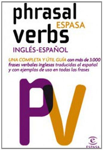Phrasal verbs, Inglés-Español (2009). Más de 3000 frases verbales inglesas ...