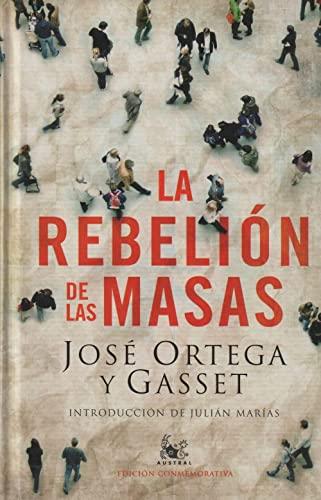 La Rebelion de las Masas: Introduccion de Julian Marias.: Ortega y Gasset, Jose,